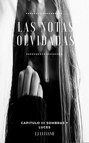 Las notas olvidadas Capitulo III: Sombras y luces: (Poemas de ...