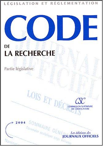 Code de la recherche : Partie législative, textes mis à jour au 20 août 2004