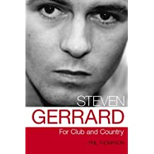Steven Gerrard: For Club and Country by Phil Thompson (2006-06-15)