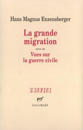 La Grande Migration. Vues sur la guerre civile par H. M. Enzensberger