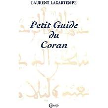 Petit guide du Coran : Tout ce que vous devez savoir de ce que dit vraiment le Coran