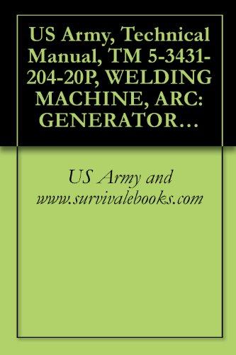US Army, Technical Manual, TM 5-3431-204-20P, WELDING MACHINE, ARC: GENERATOR; GASOLINE ENGINE DRIVEN; SINGLE OPERATOR; REMOTE CONTROL, 300 AMP, DC; ARC; ... GH-3153-S (3431-239-8186) (English Edition) - 3 Kw Single