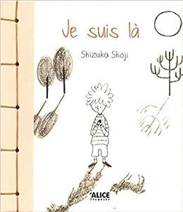 vignette de 'Je suis là (Shizuka Shoji)'