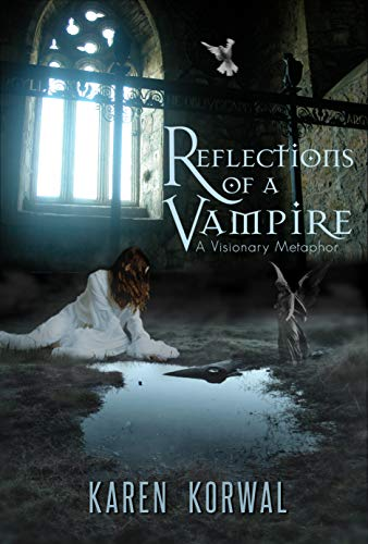 Reflections of a Vampire: A Visionary Metaphor (English Edition)