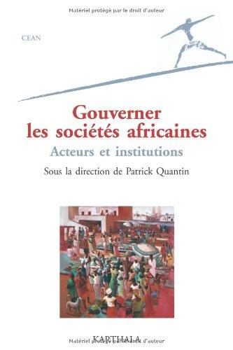 Gouverner les socits africaines : Acteurs et institutions