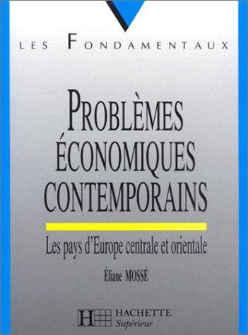 PROBLEMES ECONOMIQUES CONTEMPORAINS. Les pays d'Europe centrale et orientale