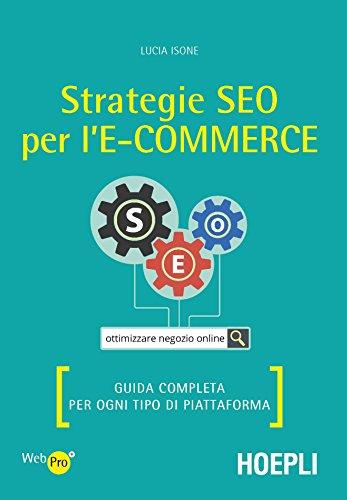 Strategie SEO per l'e-commerce. Guida completa per ogni tipo di piattaforma