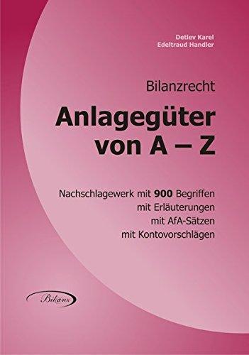ANLAGEGÜTER VON A - Z: Österreichisches Bilanzrecht