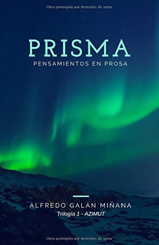 PRISMA (Trilogía 1 - Azimut): PENSAMIENTOS EN PROSA