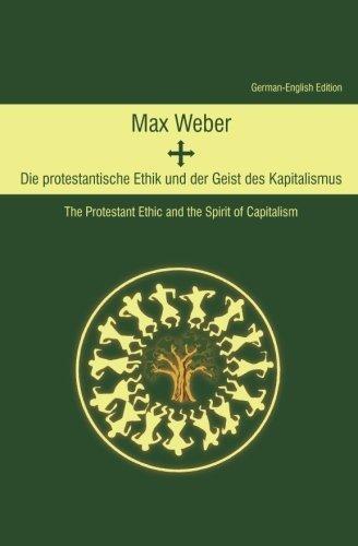 Preisvergleich Produktbild Die protestantische Ethik und der Geist des Kapitalismus (The Protestant Ethic and the Spirit of Capitalism): German-English Edition