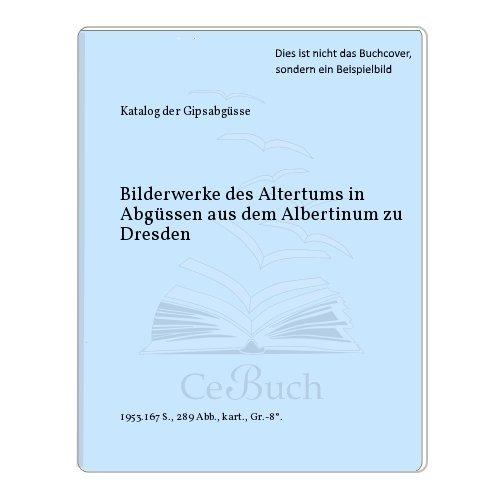 Bilderwerke des Altertums in Abgüssen aus Albertinum zu Dresden