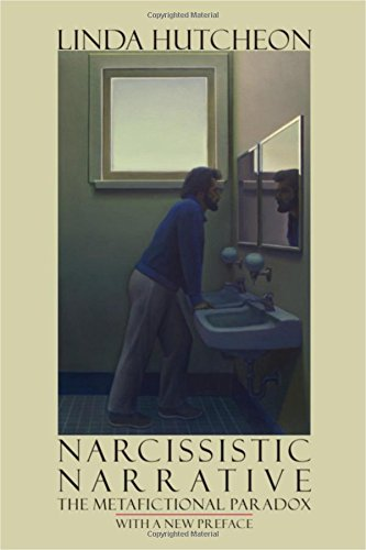 Narcissistic Narrative: The Metafictional Paradox