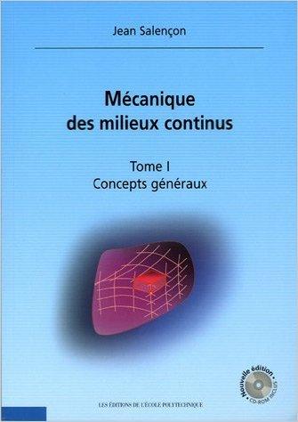 Mécanique des milieux continus, Tome 1 : Concepts généraux (1Cédérom) de Jean Salençon ( 7 octobre 2005 )