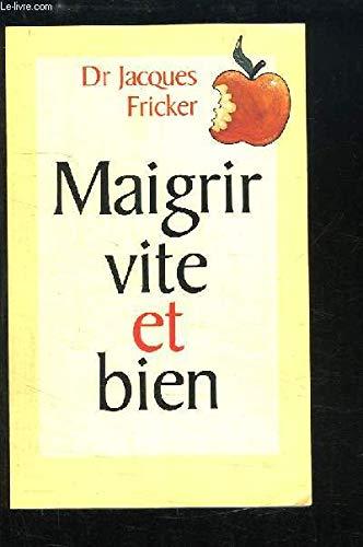 Maigrir vite et bien par Jacques Fricker, Anne Deville-Cavellin