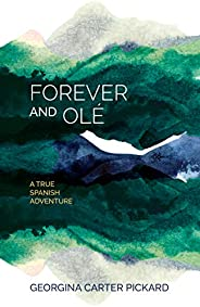 Forever and Olé: A True Spanish Adventure
