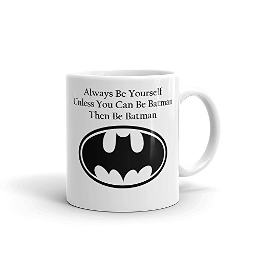 Always Be Yourself, Unless You Can Be Batman Tasse aus Keramik, weiß, 11 Oz