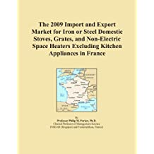 The 2009 Import and Export Market for Iron or Steel Domestic Stoves, Grates, and Non-Electric Space Heaters Excluding Kitchen Appliances in France