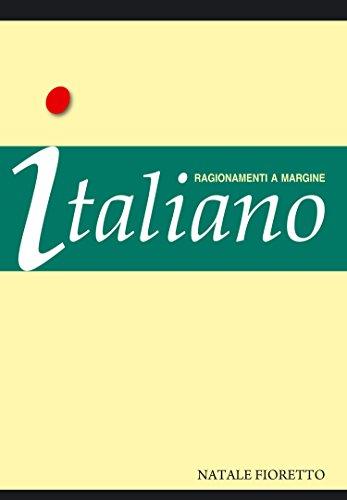 Italiano. Ragionamenti a margine (Glossa [linguistica]) di Natale P. Fioretto
