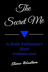 The Secret Me: A Music Enthusiast's Diary (volume one): 1