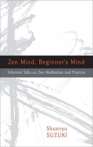Zen Mind, Beginner's Mind: Informal Talks on Zen Meditation and Practice por Shunryu Suzuki