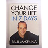 Change Your Life in 7 Days (Book & CD) by McKenna, Paul [19 January 2004]