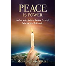 Peace is Power: A Course in Shifting Reality Through Science and Spirituality (English Edition)