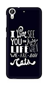 AMEZ i will see you in another life Back Cover For HTC Desire 626 G