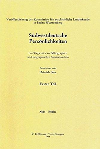 Südwestdeutsche Persönlichkeiten. Erster Teil: Abbt-Kübler. Zweiter Teil: Küchel-Zyllnhart: Ein Wegweiser zu Bibliographien und biographischen ... Landeskunde in Baden-Württemberg)