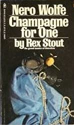 Champagne for One by Rex Stout (1984-10-05)