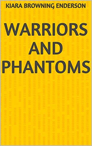 Warriors And Phantoms (Finnish Edition) por Kiara Browning Enderson