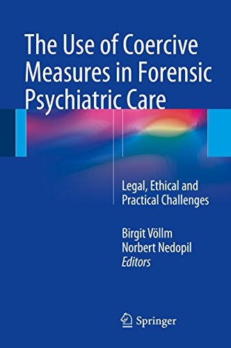The Use Of Coercive Measures In Forensic Psychiatric Care: Legal, Ethical And Practical Challenges por Birgit Völlm epub