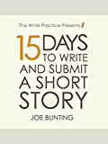 15 Days to Write and Submit a Short Story: Workbook (English Edition)