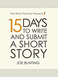 15 Days to Write and Submit a Short Story: Workbook (Let's Write a Short Story 2)