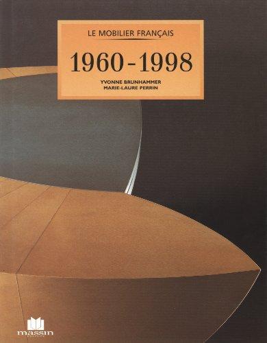 Le Mobilier français : 1960-198 / Yvonne Brunhammer, Marie-Laure Perrin | Brunhammer, Yvonne. Auteur