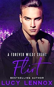 Flirt: A Forever Wilde Short (English Edition) van [Lennox, Lucy]