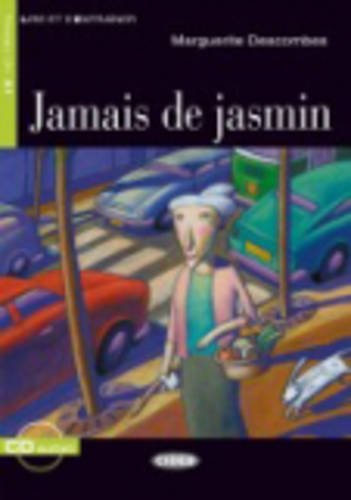 Jamais de Jasmine. Con CD Audio (Lire et s'entraîner)