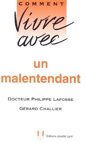 COMMENT VIVRE AVEC UN MALENTENDANT. Nouvelle édition revue et augmentée