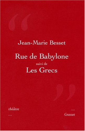 Rue de Babylone suivi de Les Grecs