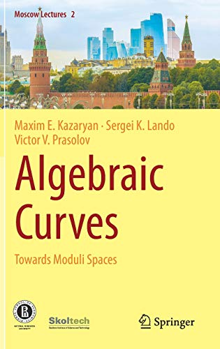 Algebraic Curves: Towards Moduli Spaces (Moscow Lectures, Band 2)