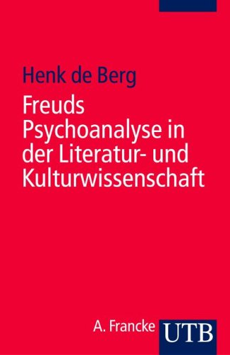 Freuds Psychoanalyse in der Literatur- und Kulturwissenschaft (Uni-Taschenbücher S)