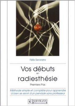 Vos débuts en radiesthésie, premiers pas de Félix Servranx ( 3 septembre 1999 )