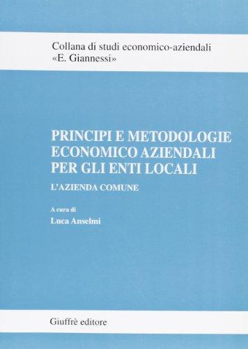 Principi e metodologie economico aziendali per gli enti locali. L'azienda comune