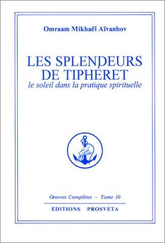 Les Splendeurs de Tiphéret, tome 10 : Le Soleil dans la pratique spirituelle