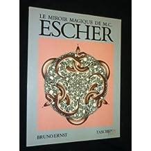 Le miroir magique de M.C. Escher