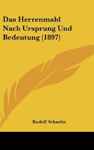 Das Herrenmahl Nach Ursprung Und Bedeutung (1897)