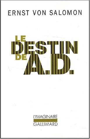 Le destin de A.D. : un homme dans l'ombre de l'Histoire