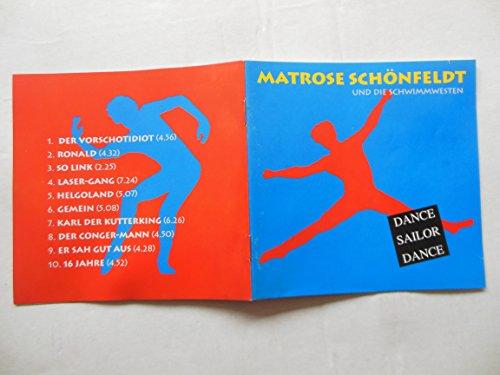 CD = MATROSE SCHÖNFELDT UND DIE SCHWIMMWESTEN = DANCE SAILOR DANCE
