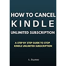 How To Cancel Kindle Unlimited Subscription: How to Stop Kindle Unlimited Subscription (Trial or Regular) in a Minute (English Edition)