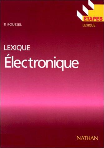 ELECTRONIQUE. : Lexique par P Roussel