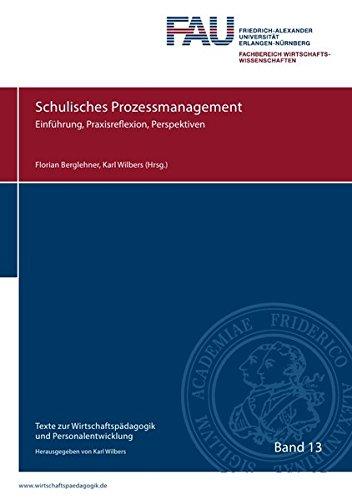 Texte zur Wirtschaftspädagogik und Personalentwicklung: Schulisches Prozessmanagement
